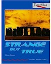 STRANGE BUT TRUE (OXFORD BOOKWORMS LEVEL 3)