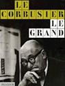 LE CORBUSIER LE GRAND 1887 1965 (CARTONE) EN CAJA