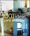 1001 IDEAS PARA EL HOGAR (ENCUADERNADO)