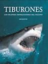 TIBURONES LOS GRANDES DEPREDADORES DEL OCEANO (CARTONE)