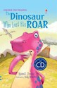 DINOSAUR WHO LOST HIS ROAR (USBORNE FIRST READING) (WIT  H CD) (CARTONE)