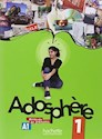 ADOSPHERE 1 METHODE DE FRANCAIS (A1) (C/CD)