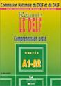 REUSSIR LE DELF COMPREHENSION ORALE UNITES A1-A2