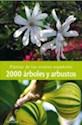 2000 ARBOLES Y ARBUSTOS (PLANTAS DE LOS VIVEROS ESPAÑOLES) (ILUSTRADO) (CARTONE)
