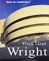 FRANK LLOYD WRIGHT (MINILIBROS DE ARQUITECTURA) (ILUSTRADO) (RUSTICA)