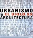 URBANISMO & ARQUITECTURA EL SIGLO XX (CARTONE)