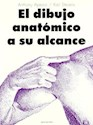 DIBUJO ANATOMICO A SU ALCANCE (RUSTICO)