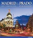 MADRID Y EL PRADO ARTE Y ARQUITECTURA (ESPAÑOL / INGLES) (RUSTICA)