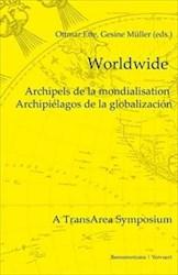 Libro Worldwide. Archipels de la mondialisation. Archipiélagos de la globalización. Contribuciones en español, francés, inglés y alemán