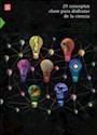 29 CONCEPTOS CLAVE PARA DISFRUTAR DE LA CIENCIA (CIENCIA Y TECNOLOGIA) (RUSTICA)