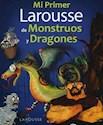 MI PRIMER LAROUSSE DE MONSTRUOS Y DRAGONES (RUSTICO)