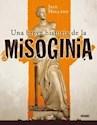 UNA BREVE HISTORIA DE LA MISOGINIA (RUSTICO)