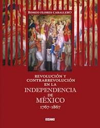 Libro Revolución y Contrarrevolución en la Independencia de México 1767-1867