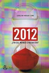 Libro 2012, FIN DEL MUNDO O NUEVA ERA?