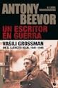 UN ESCRITOR EN GUERRA VASILI GROSSMAN EN EL EJERCITO RO  JO 1941-1945 (SERIE HISTORIA)
