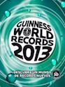 GUINNESS WORLD RECORDS 2013 DESCUBRE UN MUNDO DE RECORD  S NUEVOS (CARTONE)