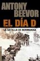 DIA D LA BATALLA DE NORMANDIA (SERIE HISTORIA)