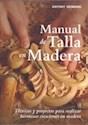 MANUAL DE TALLA EN MADERA TECNICAS Y PROYECTOS PARA REALIZAR HERMOSAS CREACIONES EN MADERA
