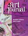 ART JOURNAL MI DIARIO ARTISTICO PASO A PASO (ILUSTRADO) (RUSTICA)