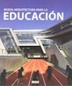 NUEVA ARQUITECTURA PARA LA EDUCACION (CARTONE)