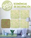 200 IDEAS ECONOMICAS DE DECORACION