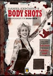 Libro DANIEL EXPOSITO'S BODY SHOTS ENTERTAIMENT FOR DEAD MEN (CARTONE)