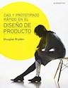 CAD Y PROTOTIPADO RAPIDO EN EL DISEÑO DE PRODUCTO