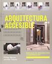 ARQUITECTURA ACCESIBLE MANUALES DE ARQUITECTURA Y CONST  RUCCION (CARTONE) (ILUSTRADO)