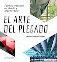 ARTE DEL PLEGADO FORMAS CREATIVAS EN DISEÑO Y ARQUITECTURA (INCLUYE 10 PLANTILLAS GRATIS) (RUSTICO)