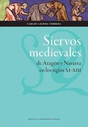 Libro Siervos medievales de Aragón y Navarra en los siglos XI-XIII