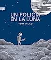 UN POLICIA EN LA LUNA (SALAMANDRA GRAPHIC) (ILUSTRADO) (CARTONE)