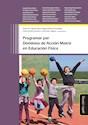 PROGRAMAR POR DOMINIOS DE ACCION MOTRIZ EN EDUCACION FISICA (RUSTICA)