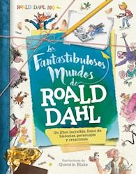 FANTASTIBULOSOS MUNDOS DE ROALD DAHL (CARTONE)
