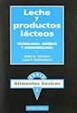LECHE Y PRODUCTOS LACTEOS TECNOLOGIA QUIMICA Y MICROBIO  LOGIA (SERIE ALIMENTOS BASICOS 1)