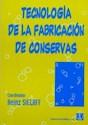 TECNOLOGIA DE LA FABRICACION DE CONSERVAS (RUSTICO)