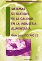 SISTEMAS DE GESTION DE LA CALIDAD EN LA INDUSTRIA ALIME  NTARIA GUIA PARA ISO 9001/2