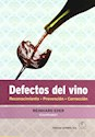 DEFECTOS DEL VINO (RECONOCIMIENTO - PREVENCION - CORRECCION) (RUSTICO)