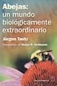 ABEJAS UN MUNDO BIOLOGICAMENTE EXTRAORDINARIO (ILUSTRADO) (RUSTICA)