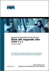 Libro GUIA DEL SEGUNDO AÑO. CCNA 3 Y 4. ACADEMIA DE NETWORKING DE