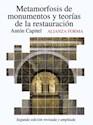 METAMORFOSIS DE MONUMENTOS Y TEORIAS DE LA RESTAURACION (2 EDICION) (ALIANZA FORMA 160)
