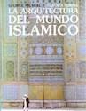 ARQUITECTURA DEL MUNDO ISLAMICO (ALIANZA FORMA)