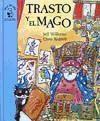 TRASTO Y EL MAGO (FACIL DE LEER)(CARTONE)