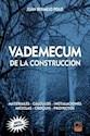 VADEMECUM DE LA CONSTRUCCION MATERIALES CALCULOS INSTAL  ACIONES PROYECTOS