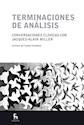 TERMINACIONES DE ANALISIS CONVERSACIONES CLINICAS CON J  ACQUES ALAIN MILLER (ESCUELA LACANI