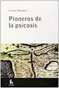 PIONEROS DE LA PSICOSIS (ESCUELA LACANIANA DE PSICOANALISIS) (RUSTICO)