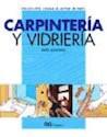 CARPINTERIA Y VIDRIERIA (COLECCION HAGALO USTED MISMO)