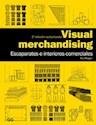 VISUAL MERCHANDISING ESCAPARATES E INTERIORES COMERCIAL  ES (2 EDICION ACTUALIZADA)