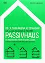 DE LA CASA PASIVA AL ESTANDAR PASSIVHAUS (ESPAÑOL/PORTU  GUES)