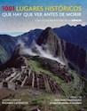 1001 LUGARES HISTORICOS QUE HAY QUE VER ANTES DE MORIR  (CARTONE)