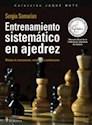 ENTRENAMIENTO SISTEMATICO EN AJEDREZ METODOS DE ENTRENAMIENTO ESTRATEGIAS Y COMBINACIONES